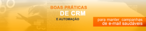 Conheça boas práticas de CRM e automação para manter campanhas de e-mail saudáveis. Melhore os seus KPIs e mantenha um bom relacionamento com os seus leads.